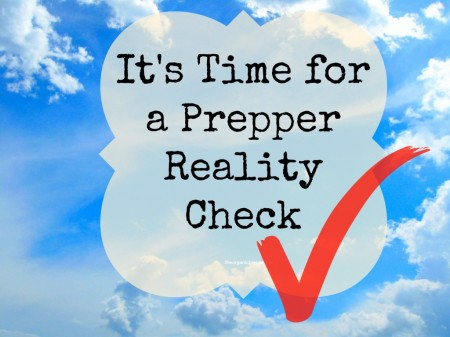 Prepper Reality Check - Daisy Luther