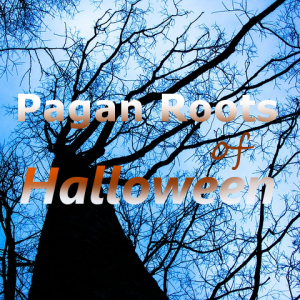 The Pagan Roots Of Halloween